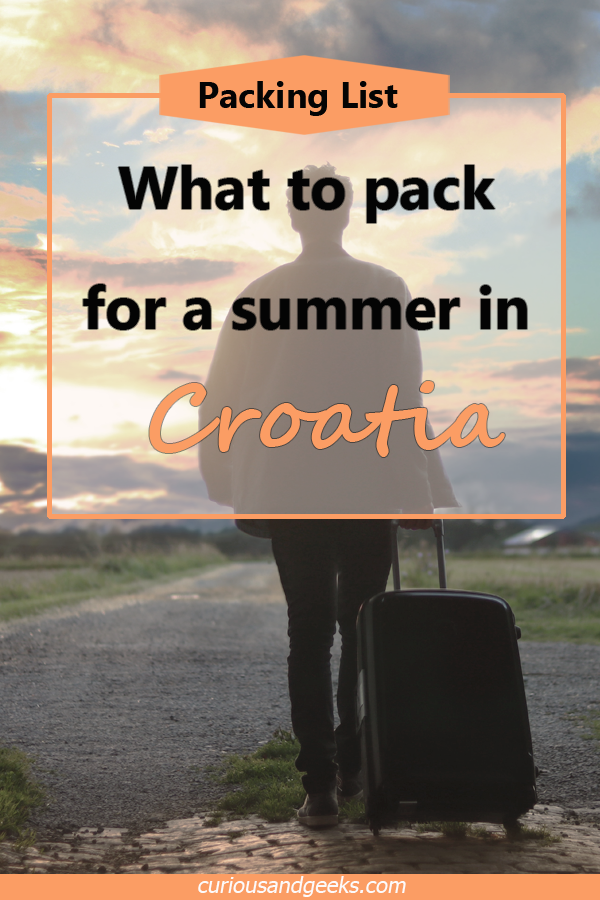 Check out this list of items to pack before your trip to Croatia - Packing for Croatia
