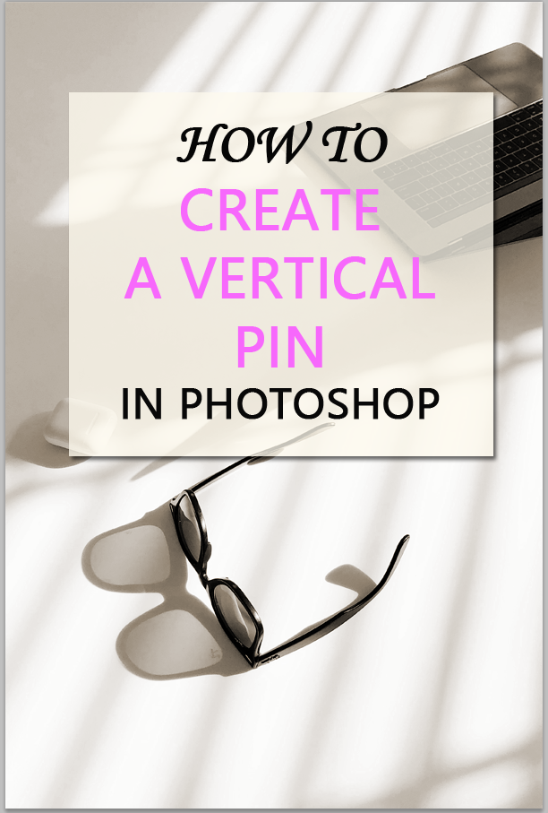 Vertical pin in photoshop - How to create Pinterest graphics in Photoshop [ Get free templates ]