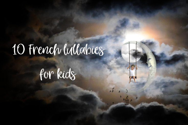 French Lullabies - Here is a list of 10 traditional french lullabies with their lyrics