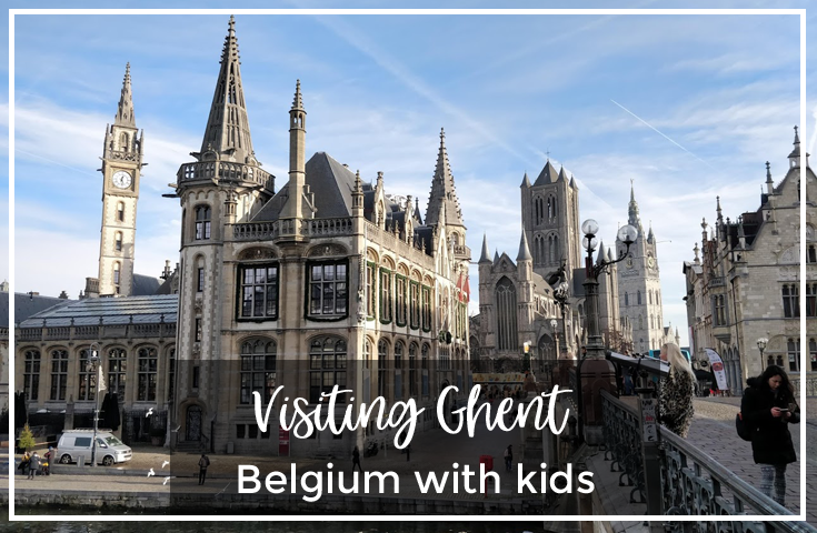 Visiting Ghent, Belgium with kids - Self guided walking tour